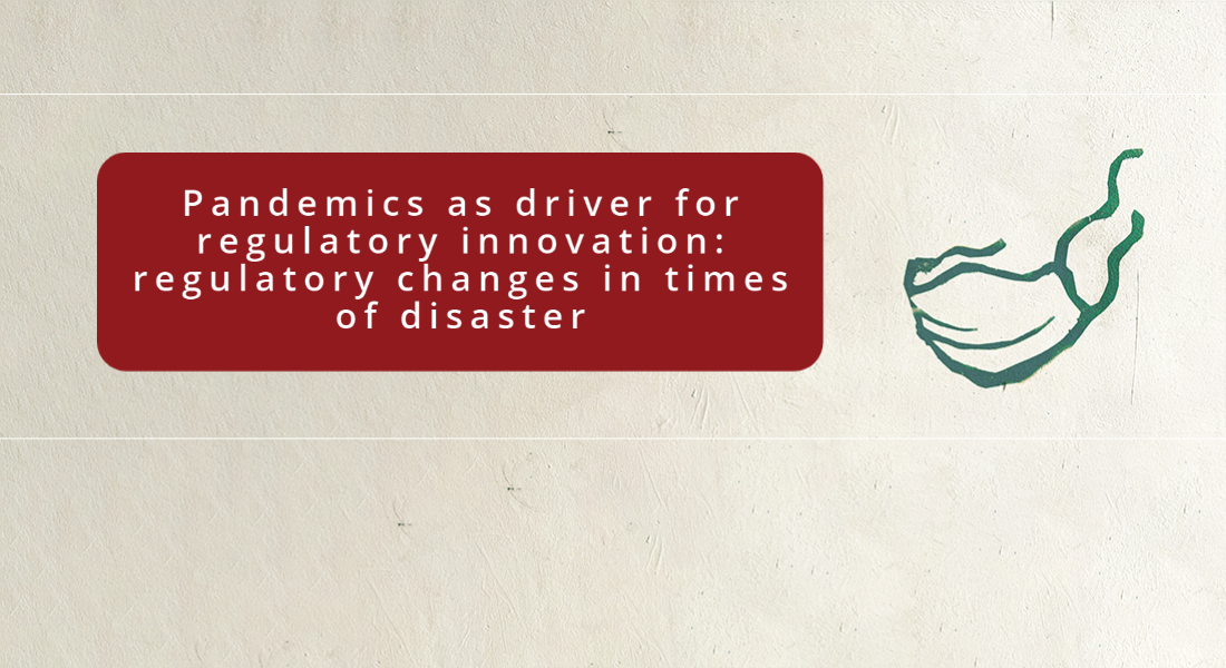 Pandemics as driver for regulatory innovation - regulatory changes in times of disaster on November 23